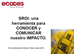 SROI: una herramienta para CONOCER y COMUNICAR nuestro IMPACTO.