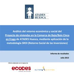 Análisis del retorno económico y social del Proyecto de viviendas en la Comarca de Bajo/Baix Cinca en Fraga de ATADES Huesca, mediante aplicación de la metodología SROI (Retorno Social de las Inversiones)