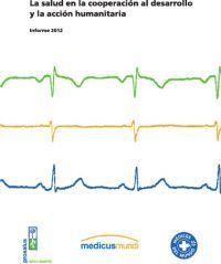 08.01.2013 Informe 2012: La salud en la cooperación al desarrollo y la acción humanitaria